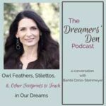 Episode 26: Owl Feathers, Stilettos and Other Footprints to Track in Our Dreams (a conversation with Bambi Corso-Steinmeyer)